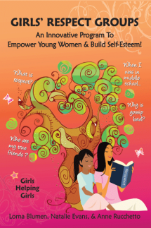 Girls' Respect Groups: An Innovative Program To Empower Young Women & Build Self-Esteem!